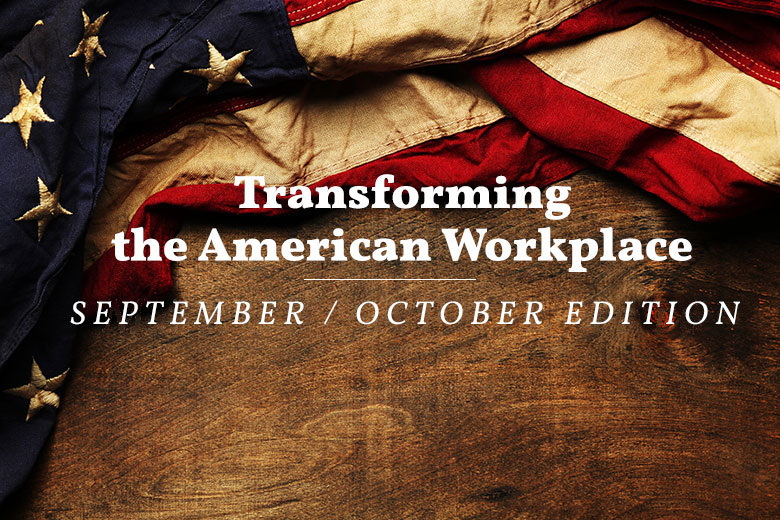 transforming the american workplace | september/october edition